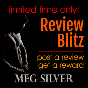 Meg Silver's Review Blitz: Post a review, win a reward
